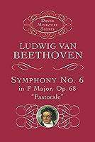 "Symphony No. 6 in F Major, Op. 68, ""Pastorale"" (Dover Miniature Music Scores)"