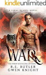 War (Feral Hearts Book 1) (English Edition)