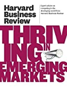 Harvard Business Review on Thriving in Emerging Markets (Harvard Business Review Paperback Series)