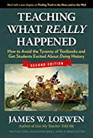 Teaching What Really Happened: How to Avoid the Tyranny of Textbooks and Get Students Excited About Doing History (Multicultural Education)