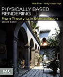 Physically Based Rendering, Second Edition: From Theory To Implementation