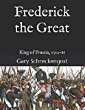 Frederick the Great: King of Prussia, 1712-86