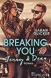 Breaking You. Jenny & Dean (A Biker Romance 2) (German Edition)