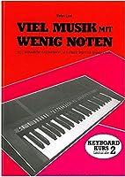 Viel Musik mit wenig Noten 02: Leicht verstaendlicher Einfuehrungskurs fuer Keyboard-Organs mit Begleitautomatik