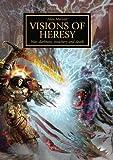 Visions of Heresy: Book 1 (The Horus Heresy)