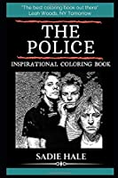 The Police Inspirational Coloring Book (The Police Coloring Books)