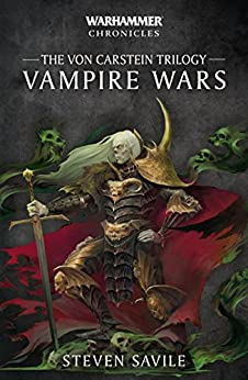Vampire Wars The Von Carstein Trilogy (Warhammer Chronicles) by [Savile, Steven]