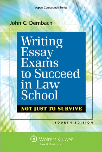Download Writing Essay Exams to Succeed in Law School Not Just to Survive (Aspen Coursebook Series) 1454841621