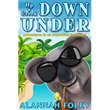 Up a Creek Down Under: Adventures in an Australian Homeland (Travels Down Under Book 2)