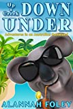 Up a Creek Down Under: Adventures in an Australian Homeland (Travels Down Under Book 2) (English Edition)