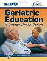 Geriatric Education for Emergency Medical Services (GEMS) by National Association of Emergency Medical Technicians (NAEMT) David R. Snyder(2015-01-05)