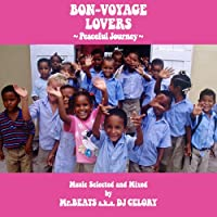 BON-VOYAGE LOVERS~Peaceful Journey~Music Selected and Mixed by Mr.BEATS a.k.a. DJ CELORY