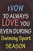 I VOW TO ALWAYS LOVE YOU EVEN DURING Swiming Sport SEASON: / Perfect As A valentine's Day Gift Or Love Gift For Boyfriend-Girlfriend-Wife-Husband-Fiance-Long Relationship Quiz