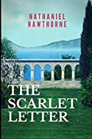 The Scarlet Letter: New Edition - Scarlet Letter by Nathaniel Hawthorne