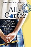 Gallagher Girls: I'd Tell You I Love You, But Then I'd Have To Kill You: Book 1