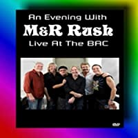 Evening With M&R Rush Live at the Bac [DVD]