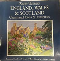 Karen Brown's England, Wales & Scotland Charming Hotels & Itineraries (Serial)