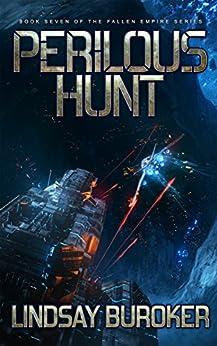 Perilous Hunt: Fallen Empire, Book 7 by [Buroker, Lindsay]