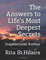 The Answers to Life's Most Deepest Secrets