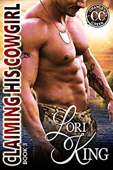 Claiming His Cowgirl (Crawley Creek Book 3) by [King, Lori]