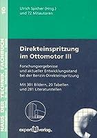 Direkteinspritzung im Ottomotor 3: Forschungsergebnisse und aktueller Entwicklungsstand bei der Benzin-Direkteinspritzung
