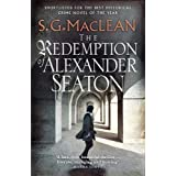 The Redemption of Alexander Seaton: Alexander Seaton 1: Top notch historical thriller by the author of the acclaimed Seeker s