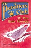 The Rude Parrot (Petsitters Club)