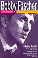 Bobby Fischer: from Chess Genius to Legend