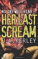 Her Last Scream (Carson Ryder) by Jack Kerley(2011-09-01)