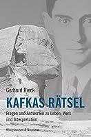 Kafkas Raetsel: Fragen und Antworten zu Leben, Werk und Interpretation