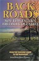 Backroads of Southwestern British Columbia (Back Roads)