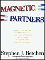 Magnetic Partners: Discover How the Hidden Conflict That Once Attracted You to Each Other Is Now Driving You Apart, Library Edition