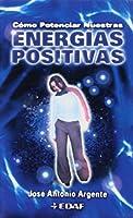 Como Potenciar Nuestras Energias Positiv