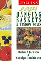 Easy Hanging Baskets & Window Boxes (Collins Easy Gardening S.)