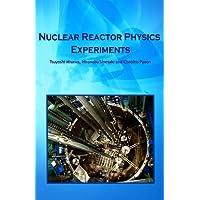 NUCLEAR REACTOR PHYSICS EXPERIMENTS