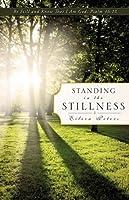 Standing in the Stillness