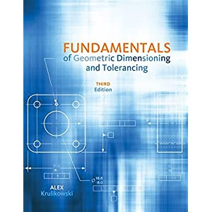 Fundamentals of Geometric Dimensioning and Tolerancing: Based on Asmey 14.5-2009