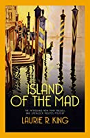 Island of the Mad (Mary Russell & Sherlock Holmes Book 15)
