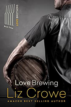 Love Brewing: The Love Brothers by [Crowe, Liz]