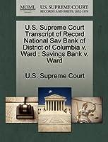 U.S. Supreme Court Transcript of Record National Sav Bank of District of Columbia V. Ward: Savings Bank V. Ward