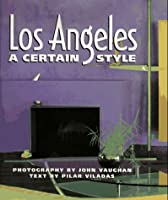 Los Angeles: A Certain Style