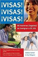 Visas! Visas! Visas! Sesenta Maneras (Legales) de inmigrar a EE.UU (Guias Practicas)