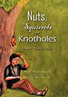 Nuts, Squirrels and Knotholes in the Family Tree