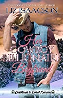 Her Cowboy Billionaire Boyfriend: A Whittaker Brothers Novel (Christmas in Coral Canyon)