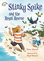 Stinky Spike and the Royal Rescue (Read & Bloom)