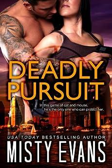 Deadly Pursuit: SCVC Taskforce Romantic Suspense Series, Book 1 (A SCVC Taskforce Romantic Suspense) by [Evans, Misty]
