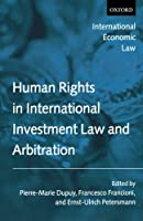 Human Rights in International Investment Law and Arbitration (International Economic Law Series)
