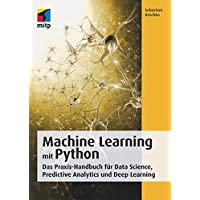Machine Learning mit Python: Das Praxis-Handbuch fuer Data Science, Predictive Analytics und Deep Learning
