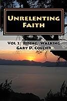 Unrelenting Faith: Vol 2: Rising Above Struggle, Walking in Hope