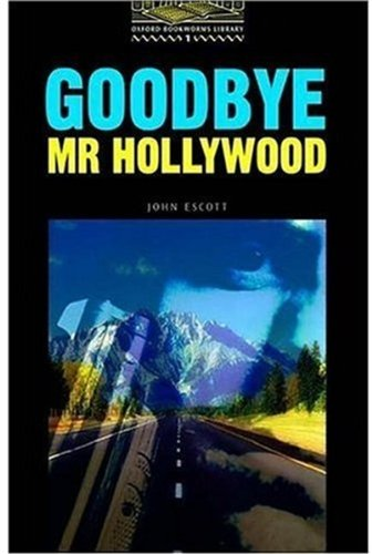 Goodbye Mr Hollywood (Oxford Bookworms Library)の詳細を見る